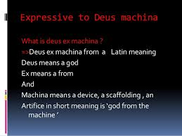 ex machina meaning deus ex mchina expressive objetive criticism