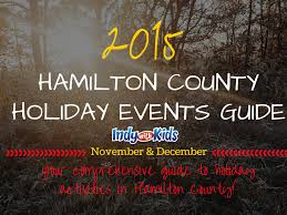 hamilton county holiday events and activities guide 2015 indy