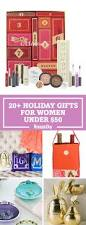 Generic Gift Ideas 36 Best Christmas Gifts For Women Under 50 Unique Holiday Gift