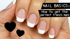 nail basics perfect french manicure youtube