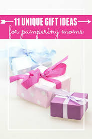 11 unique gift ideas to pamper mom