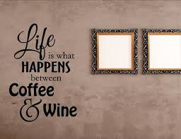 Wall Decor Stickers by Is What Happens Between Coffee And Wine Wall Decor Stickers