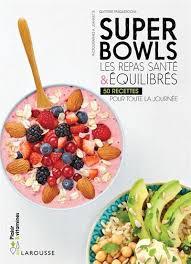 cuisine santé superbowls les repas santé et équilibrés 50 recettes par