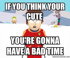 Bad Time Meme Generator - your gonna have a bad time meme generator gonna best of the funny meme