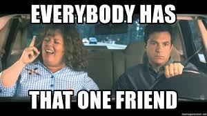 Identity Theft Meme - everybody has that one friend identity theft movie meme generator