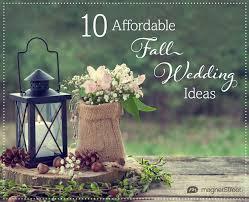 wedding ideas for fall 10 fall wedding ideas totally affordable truly engaging wedding