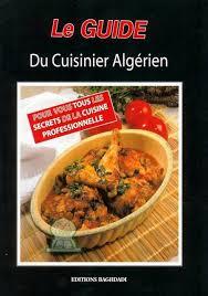livre cuisine professionnelle le guide du cuisinier algérien 1 mme l boucherite conception