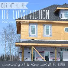 constructing a new house with vintage charm our diy house the constructing a new house with vintage charm our diy house by the diy mommy
