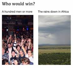 Africa Meme - dopl3r com memes who would win a hundred men or more the