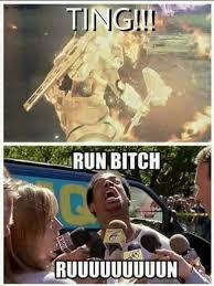 Run Bitch Run Meme - 97 best memes are my destiny images on pinterest destiny a video