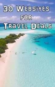 30 websites for travel deals all the top travel deals and