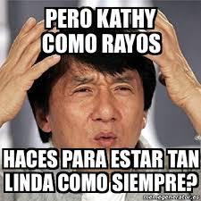 Kathy Meme - meme jackie chan pero kathy como rayos haces para estar tan