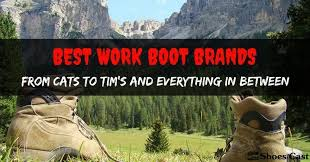 s boots brands best work boot brands top place to buy work boots for