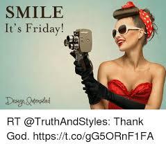 Its Friday Meme - smile it s friday design tensfed rt thank god httpstcogg5ornf1fa