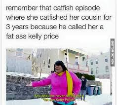 Fat Ass Meme - fat ass kelly price ghetto red hot