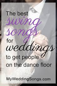for weddings 50 best swing songs for weddings 2017 my wedding songs