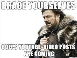 Youtube Video Meme - youtube 60fps meme on imgur