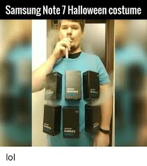Best Meme Costumes - 25 best memes about samsung note 7 samsung note 7 memes