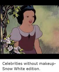 Snow White Meme - celebrities without makeup snow white edition funny meme on me me