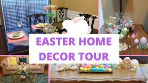 easter home decor tour 2017 youtube