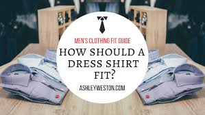 how should a dress shirt fit men u0027s clothing fit guide youtube