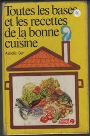 la bonne cuisine toutes les bases et les recettes de la bonne cuisine by amelie bar