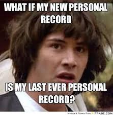 Personal Meme Generator - what if my new personal record conspiracy keanu meme generator