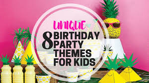 birthday party themes 8 unique birthday party themes for kids partymojo