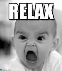 Relax Meme - relax dizruns com
