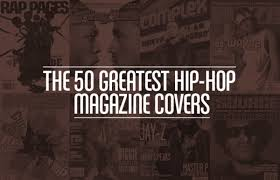 the 50 greatest hip hop magazine covers complex