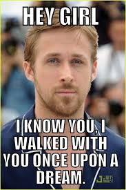 Hey Girl Meme - the 21 most important celebrity scruffs of all time ryan gosling