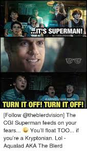 Turn On Memes - its superman ig i theblerdvision justice league memes turn it off