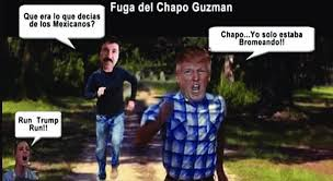 Mexicans Memes - figure 6 chapo chasing trump chapo what was it you were saying
