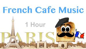 french music in french cafe best of french cafe music french