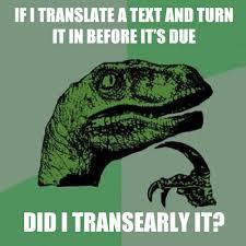 Meme Translation - philosoraptor meme roughly translated