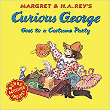 curious george party curious george goes to a costume party margret h a