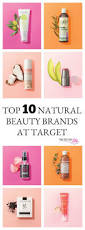 top 10 natural beauty brands at target pink fortitude llc