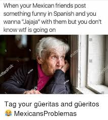 Funny Mexican Memes In Spanish - when your mexican friends post something funny in spanish and you
