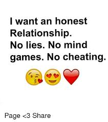 Mind Games Meme - i want an honest relationship no lies no mind games no cheating page