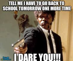 Going Back To School Memes - 21 hilarious back to school memes