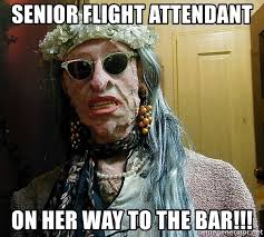 Crazy Lady Meme - senior flight attendant on her way to the bar crazy lady