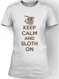 Sloth Meme Shirt - women s keep calm and sloth on t shirt funny internet meme shirt for