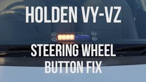 holden vy vz steering wheel button replacement youtube