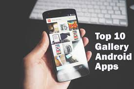 best apps android top 10 best photo gallery apps for android 2018 technoclever