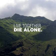 if we can u0027t live together then we u0027re going to die alone