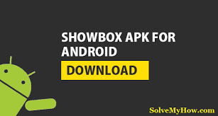 showbox app android showbox apk showbox app for android solve my how
