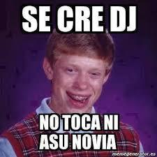 Meme Dj - mejores memes de djs parte 3