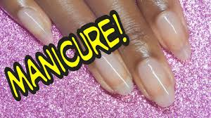 how to give yourself a manicure step by step youtube
