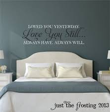 master bedroom wall decals love you still master bedroom wall decal vinyl wall quote decals