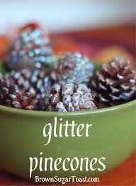 Decorating Pine Cones With Glitter Glitter Pinecones Pinecone Centerpieces And Craft